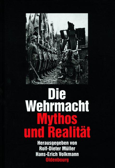 Cover Die Wehrmacht. Mythos und Realität