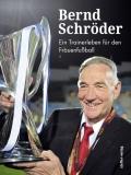"""Cover """"Bernd Schröder: Ein Trainerleben für den Frauenfußball"""""""