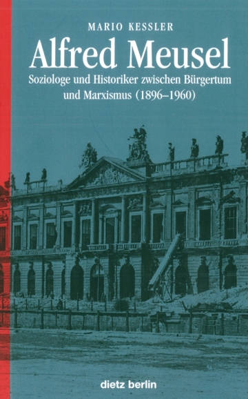 Buchcover: Alfred Meusel. Soziologe und Historiker zwischen Bürgertum und Marxismus (1896–1960)