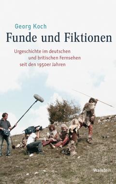 """Buchcover: Funde und Fiktion, erschienen in der ZZF-Reihe """"Medien und Gesellschaftswandel im 20. Jahrhundert"""" als Band 11 im Juni 2019"""