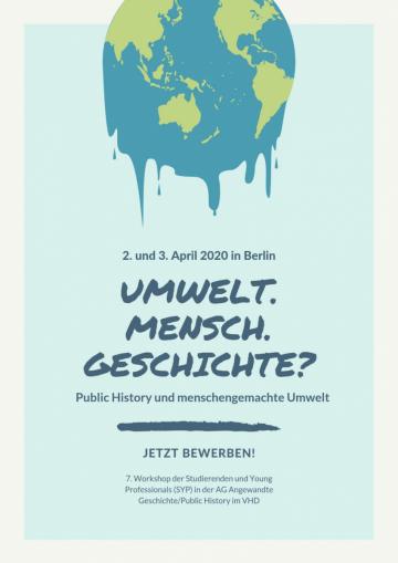 """Flyer zu """"Mensch. Umwelt. Geschichte? Public History und menschengemachte Umwelt"""""""