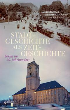 """Ausgezeichnet mit dem Wissenschaftspreis 2019 des Vereins für die Geschichte Berlins: Publikationsprojekt """"Stadtgeschichte als als Zeitgeschichte"""""""